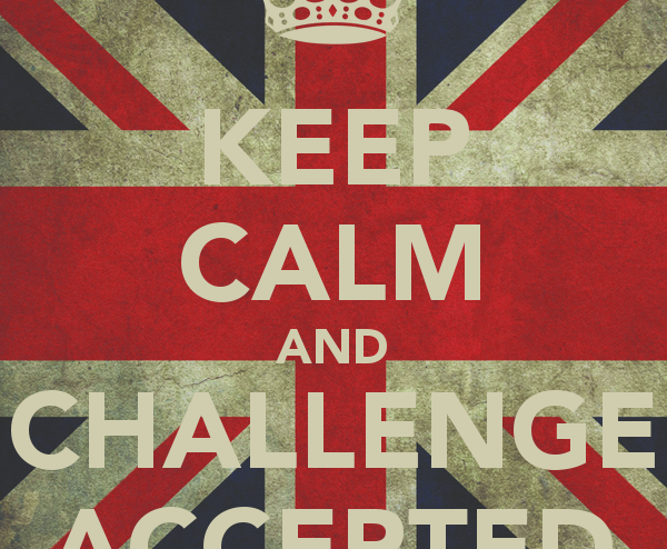 Keep Calm and Challenge Accepted